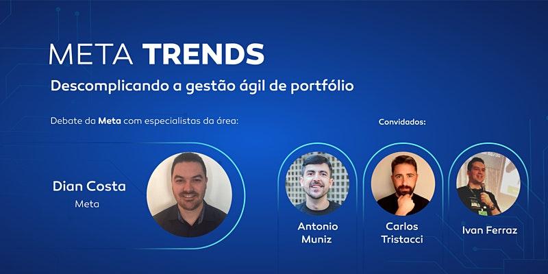 Segunda edição do Meta Trends debate Gestão Ágil de portfólio