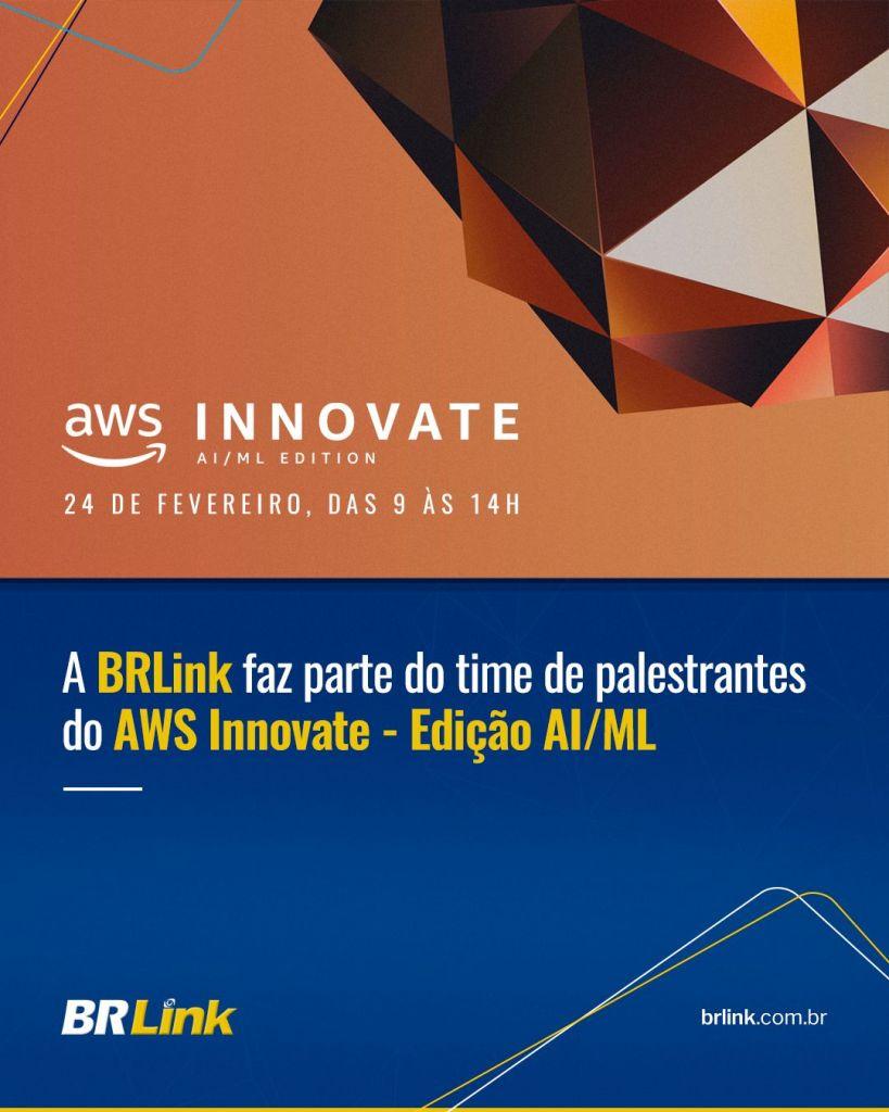 BRLink faz parte do time de palestrantes do AWS Innovate – Edição AI/ML