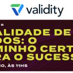 Validity realiza webinar para discutir a importância da qualidade de dados